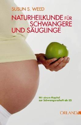 Naturheilkunde für schwangere Frauen und Säuglinge