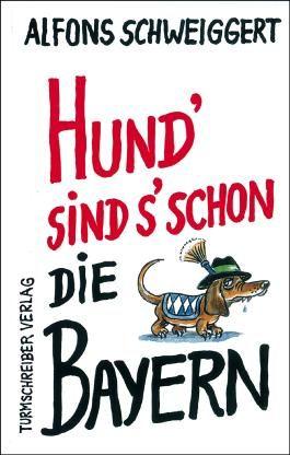 Hund' sind s' schon die Bayern