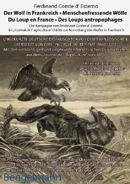 Der Wolf in Frankreich - Menschenfressende Wölfe. Du Loup en France - Des Loups antropophages