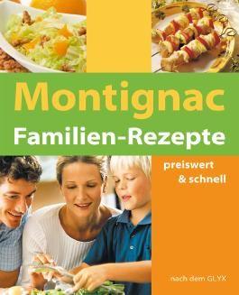 Montignac Familien Rezepte