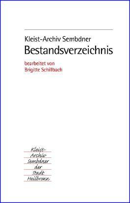 Kleist-Archiv Sembdner der Stadt Heilbronn. Bestandsverzeichnis