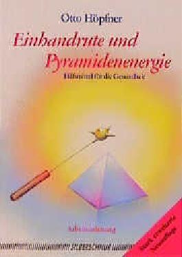 Einhandrute und Pyramidenenergie