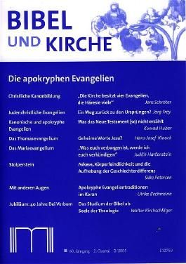 Bibel und Kirche / Die apokryphen Evangelien