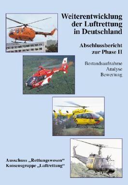 """Weiterentwicklung der Luftrettung in Deutschland. Ausschuss """"Rettungswesen"""", Konsensgruppe """"Luftrettung"""""""