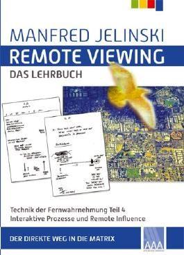 Remote Viewing - das Lehrbuch Teil 1-4 / Remote Viewing - das Lehrbuch Teil 4