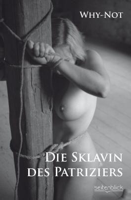 Die Sklavin des Patriziers