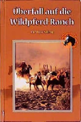 Überfall auf die Wildpferd-Ranch