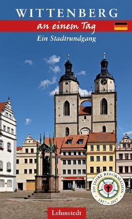 Wittenberg an einem Tag