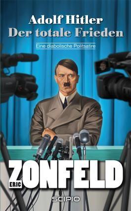 Adolf Hitler - Der totale Frieden