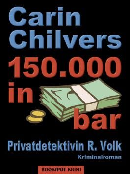 150.000 in bar: Privatdetektivin R. Volk