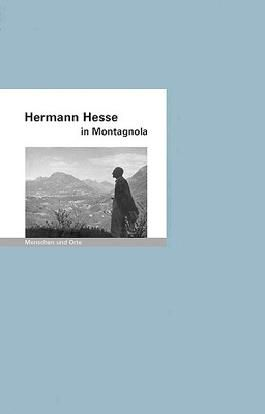 Hermann Hesse in Montagnola