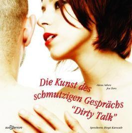 """Die Kunst des schmutzigen Gesprächs: """"Dirty Talk"""""""