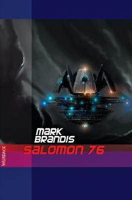 Mark Brandis - Salomon 76: Verschwörung im Weltraum