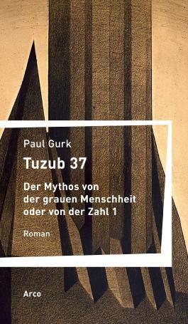 Tuzub 37. Der Mythos von der grauen Menschheit oder von der Zahl 1