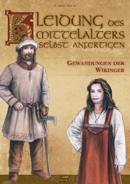 Kleidung des Mittelalters selbst anfertigen – Gewandungen der Wikinger