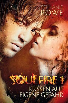 Küssen auf eigene Gefahr: Soulfire Band 1