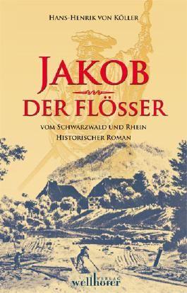 Jakob der Flößer vom Schwarzwald und Rhein