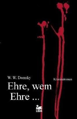 Ehre, wem Ehre ...: Kriminalroman