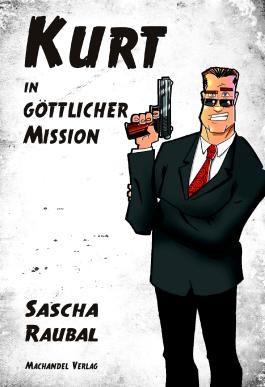 Kurt in göttlicher Mission