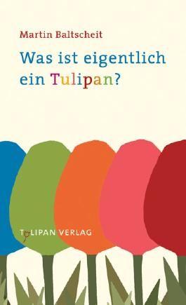 Was ist eigentlich ein Tulipan?