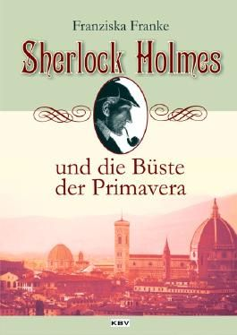 Sherlock Holmes und die Büste der Primavera