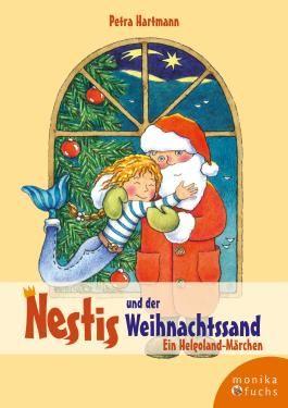 Nestis und der Weihnachtssand. Ein Helgoland-Märchen (Nestis, Meerprinzessin der Nordsee)