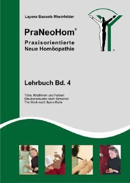 PraNeoHom® Lehrbuch Band 4 - Praxisorientierte Neue Homöopathie