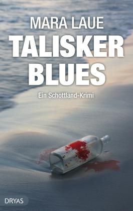 Talisker Blues: Ein Schottland-Krimi