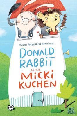 Donald Rabbit und Micki Kuchen