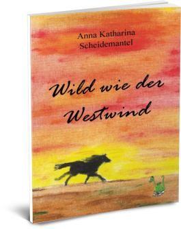 Wild wie der Westwind