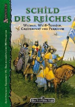 DSA4-Regionalbeschreibungen (Ulisses) / Schild des Reiches - Weiden, Weiß-Tobrien, Greifenfurt, Perricum und das ehemalige Darpatien