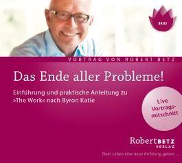 """Das Ende aller Probleme! """"The Work"""" nach Byron Katie"""