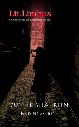 Dunkle Gefährten: Unheimliche Geschichten: 8 (Lit.Limbus. Geschichten aus der literarischen Vorhölle)