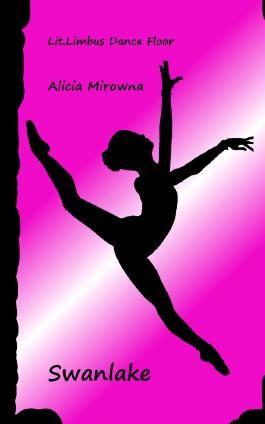 Swanlake: Lit.Limbus Dance Floor 03 (Lit.Limbus. Geschichten aus der literarischen Vorhölle)
