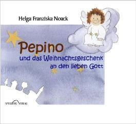 Pepino und das Weihnachtsgeschenk an den lieben Gott