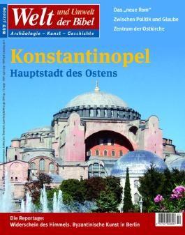 Welt und Umwelt der Bibel / Konstantinopel - Die Hauptstadt des Ostens