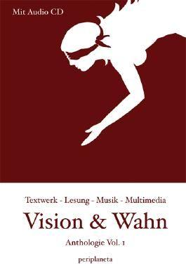 Vision und Wahn
