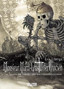 Monsieur Mardi-Gras – Unter Knochen