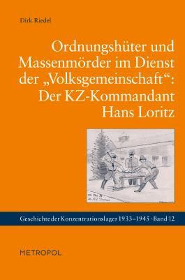 """Ordnungshüter und Massenmörder im Dienst der """"Volksgemeinschaft"""": Der KZ-Kommandant Hans Loritz"""