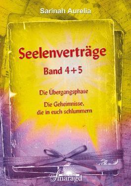 Seelenverträge Band 4 + 5: Band 4: Die Übergangsphase Band 5: Die Geheimnisse, die in euch schlummern: Band 4 - Die Übergangsphase; Band 5 - Die Geheimnisse, die in euch schlummern