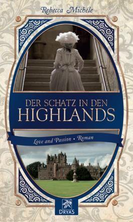 Der Schatz in den Highlands: Eine Liebesgeschichte im Schottland des 19. Jahrhunderts (Love and Passion)