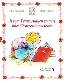 Wenn Prinzessinnen zuviel über Prinzessinnen lesen