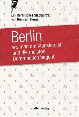 Berlin, wo man am klügsten ist und die meisten Dummheiten begeht …