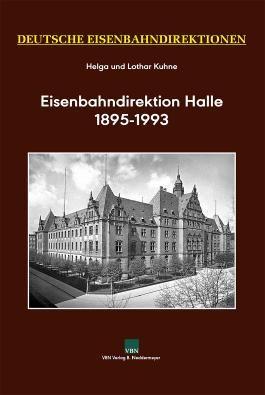 Deutsche Eisenbahndirektionen, Eisenbahndirektion Halle 1895–1993