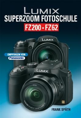 Lumix Superzoom Fotoschule FZ200 FZ 62