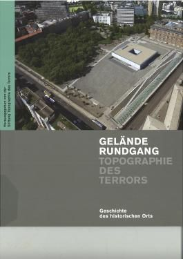 """Geländerundgang """"Topographie des Terrors"""""""