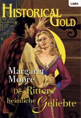 "Des Ritters heimliche Geliebte - 1. Teil der Miniserie ""Brothers-in-Arms (HISTORICAL GOLD)"