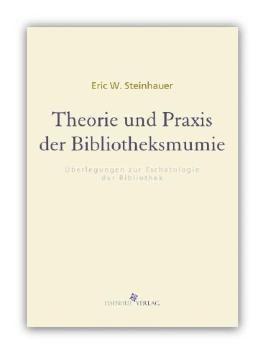 Theorie und Praxis der Bibliotheksmumie