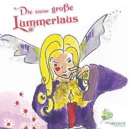 Die kleine große Lummerlaus: Eine Geschichte für kleine und große Leute