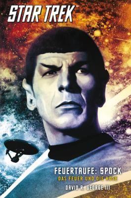 Star Trek: The Original Series 2: Feuertaufe: Spock - Das Feuer und die Rose